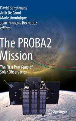 The PROBA2 Mission: The First Two Years of Solar Observation (Hardback)