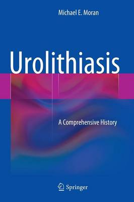 Urolithiasis: A Comprehensive History (Hardback)
