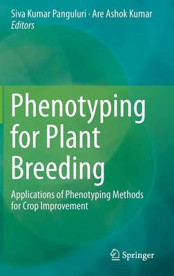Phenotyping for Plant Breeding: Applications of Phenotyping Methods for Crop Improvement (Hardback)