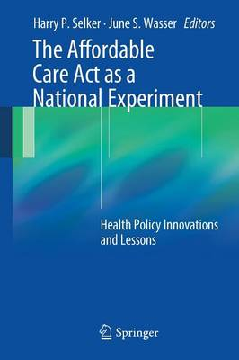 The Affordable Care Act as a National Experiment: Health Policy Innovations and Lessons (Paperback)