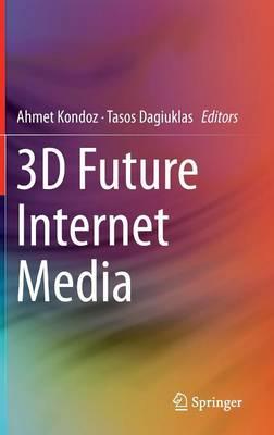 3D Future Internet Media (Hardback)