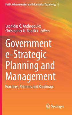 Government e-Strategic Planning and Management: Practices, Patterns and Roadmaps - Public Administration and Information Technology 3 (Hardback)