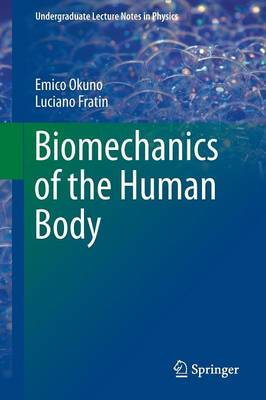 Biomechanics of the Human Body - Undergraduate Lecture Notes in Physics (Paperback)