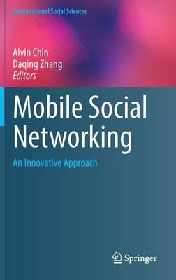 Mobile Social Networking: An Innovative Approach - Computational Social Sciences (Hardback)