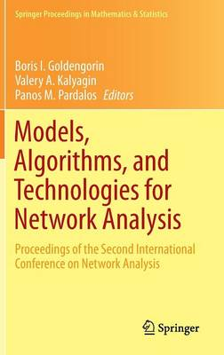 Models, Algorithms, and Technologies for Network Analysis: Proceedings of the Second International Conference on Network Analysis - Springer Proceedings in Mathematics & Statistics 59 (Hardback)