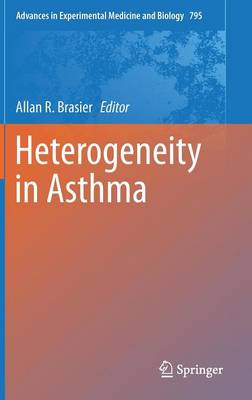 Heterogeneity in Asthma - Advances in Experimental Medicine and Biology 795 (Hardback)