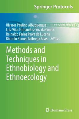 Methods and Techniques in Ethnobiology and Ethnoecology - Springer Protocols Handbooks (Hardback)
