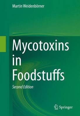 Mycotoxins in Foodstuffs (Hardback)