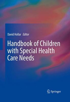 Handbook of Children with Special Health Care Needs (Paperback)