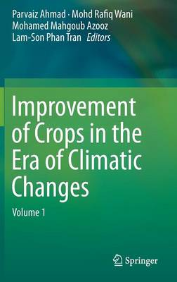 Improvement of Crops in the Era of Climatic Changes: Volume 1 (Hardback)