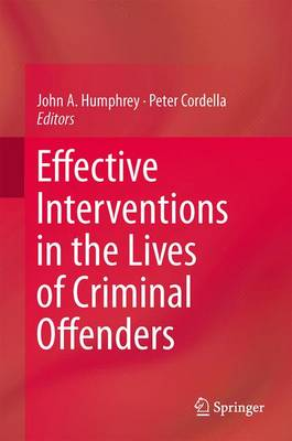 Effective Interventions in the Lives of Criminal Offenders (Hardback)