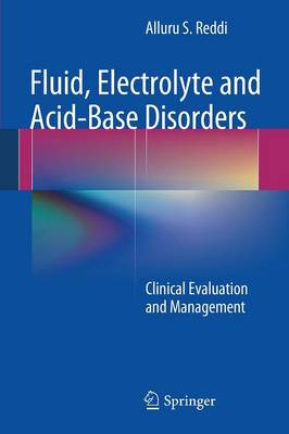 Fluid, Electrolyte and Acid-Base Disorders: Clinical Evaluation and Management (Paperback)