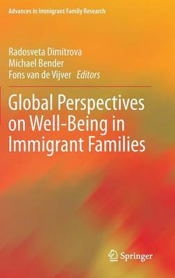 Global Perspectives on Well-Being in Immigrant Families - Advances in Immigrant Family Research (Hardback)