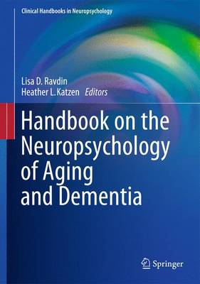 Handbook on the Neuropsychology of Aging and Dementia - Clinical Handbooks in Neuropsychology (Paperback)