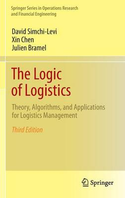 The Logic of Logistics: Theory, Algorithms, and Applications for Logistics Management - Springer Series in Operations Research and Financial Engineering (Hardback)