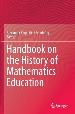 Handbook on the History of Mathematics Education (Hardback)