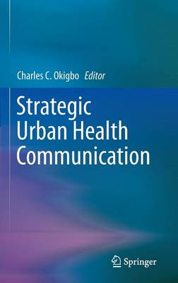 Strategic Urban Health Communication (Hardback)