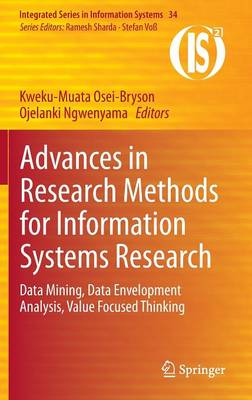 Advances in Research Methods for Information Systems Research: Data Mining, Data Envelopment Analysis, Value Focused Thinking - Integrated Series in Information Systems 34 (Hardback)