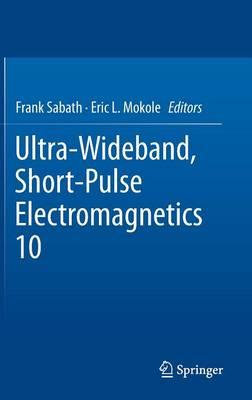 Ultra-Wideband, Short-Pulse Electromagnetics 10 (Hardback)