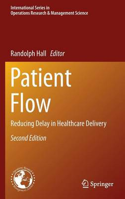 Patient Flow: Reducing Delay in Healthcare Delivery - International Series in Operations Research & Management Science 206 (Hardback)