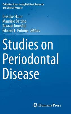 Studies on Periodontal Disease - Oxidative Stress in Applied Basic Research and Clinical Practice (Hardback)