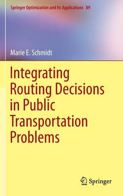 Integrating Routing Decisions in Public Transportation Problems - Springer Optimization and Its Applications 89 (Hardback)