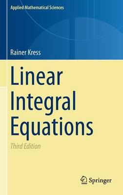 Linear Integral Equations - Applied Mathematical Sciences 82 (Hardback)