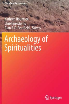 Archaeology of Spiritualities - One World Archaeology (Paperback)