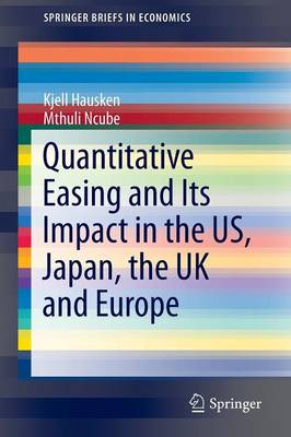 Quantitative Easing and Its Impact in the US, Japan, the UK and Europe - SpringerBriefs in Economics (Paperback)