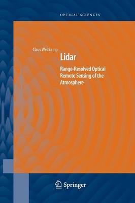 Lidar: Range-Resolved Optical Remote Sensing of the Atmosphere - Springer Series in Optical Sciences 102 (Paperback)