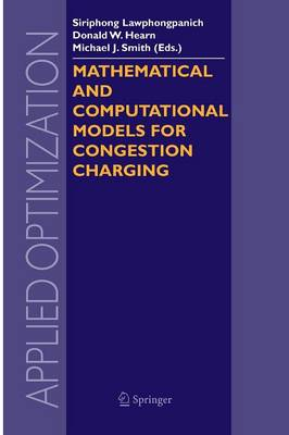 Mathematical and Computational Models for Congestion Charging - Applied Optimization 101 (Paperback)