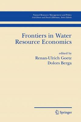 Frontiers in Water Resource Economics - Natural Resource Management and Policy 29 (Paperback)