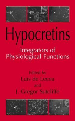 Hypocretins: Integrators of Physiological Signals (Paperback)