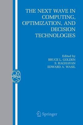 The Next Wave in Computing, Optimization, and Decision Technologies - Operations Research/Computer Science Interfaces Series 29 (Paperback)