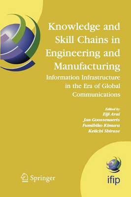 Knowledge and Skill Chains in Engineering and Manufacturing: Information Infrastructure in the Era of Global Communications - IFIP Advances in Information and Communication Technology 168 (Paperback)