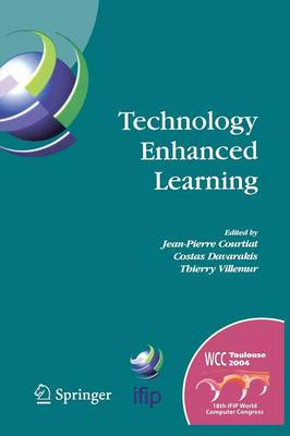 Technology Enhanced Learning: IFIP TC3 Technology Enhanced Learning Workshop (Tel'04), World Computer Congress, August 22-27, 2004, Toulouse, France - IFIP Advances in Information and Communication Technology 171 (Paperback)