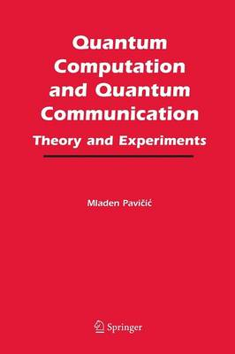 Quantum Computation and Quantum Communication:: Theory and Experiments (Paperback)