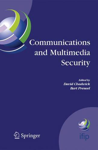Communications and Multimedia Security: 8th IFIP TC-6 TC-11 Conference on Communications and Multimedia Security, Sept. 15-18, 2004, Windermere, The Lake District, United Kingdom - IFIP Advances in Information and Communication Technology 175 (Paperback)