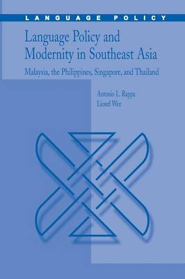 Language Policy and Modernity in Southeast Asia: Malaysia, the Philippines, Singapore, and Thailand - Language Policy 6 (Paperback)