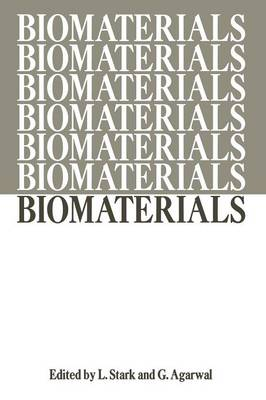 Biomaterials: Proceedings of a Workshop on the Status of Research and Training in Biomaterials held at the University of Illinois at the Medical Center and at the Chicago Circle, April 5-6, 1968 (Paperback)