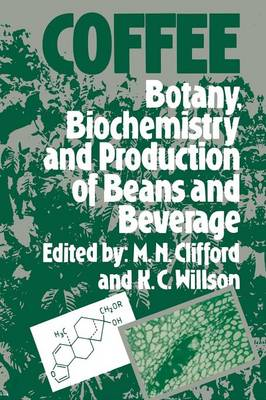 Coffee: Botany, Biochemistry and Production of Beans and Beverage (Paperback)