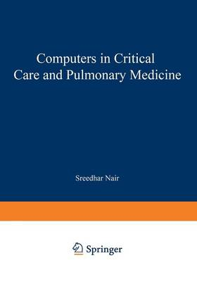 Computers in Critical Care and Pulmonary Medicine - Computers in Biology and Medicine (Paperback)