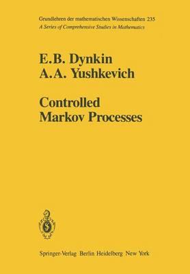 Controlled Markov Processes - Grundlehren der mathematischen Wissenschaften 235 (Paperback)