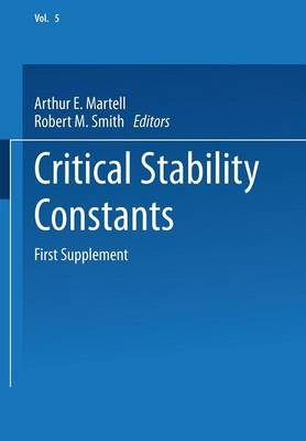Critical Stability Constants: First Supplement - Critical Stability Constants 5 (Paperback)