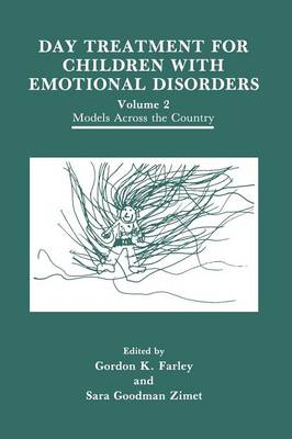 Day Treatment for Children with Emotional Disorders: Day Treatment for Children with Emotional Disorders Models Across the Country Volume 2 (Paperback)