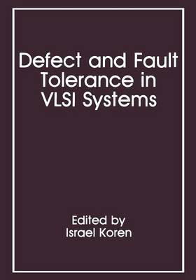Defect and Fault Tolerance in VLSI Systems: Volume 1 (Paperback)