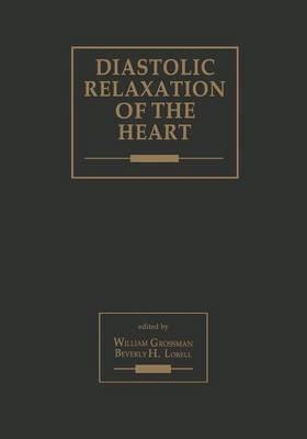 Diastolic Relaxation of the Heart: Basic Research and Current Applications for Clinical Cardiology (Paperback)