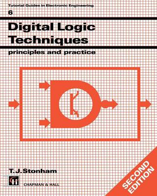 Digital Logic Techniques: Principles and Practice - Tutorial Guides in Electronic Engineering (Paperback)