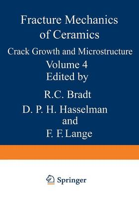 Crack Growth and Microstructure - Fracture Mechanics of Ceramics 4 (Paperback)
