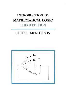 Introduction to Mathematical Logic - The Wadsworth & Brooks/Cole Mathematics Series (Paperback)
